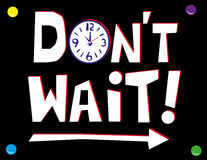 don-t-wait-message-hand-drawn-text-white-red-black-wall-poster-words-clock-face-arrow-elements-to-62745206