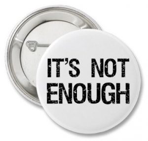 its_not_enough_button-300x286